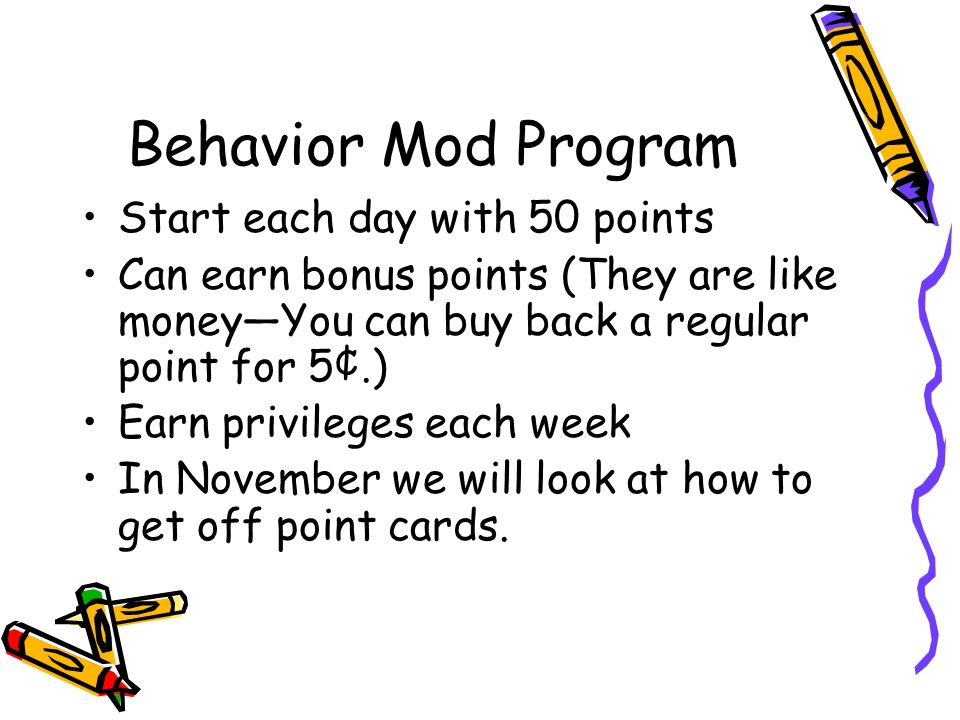 Behavior Mod Program Start each day with 50 points