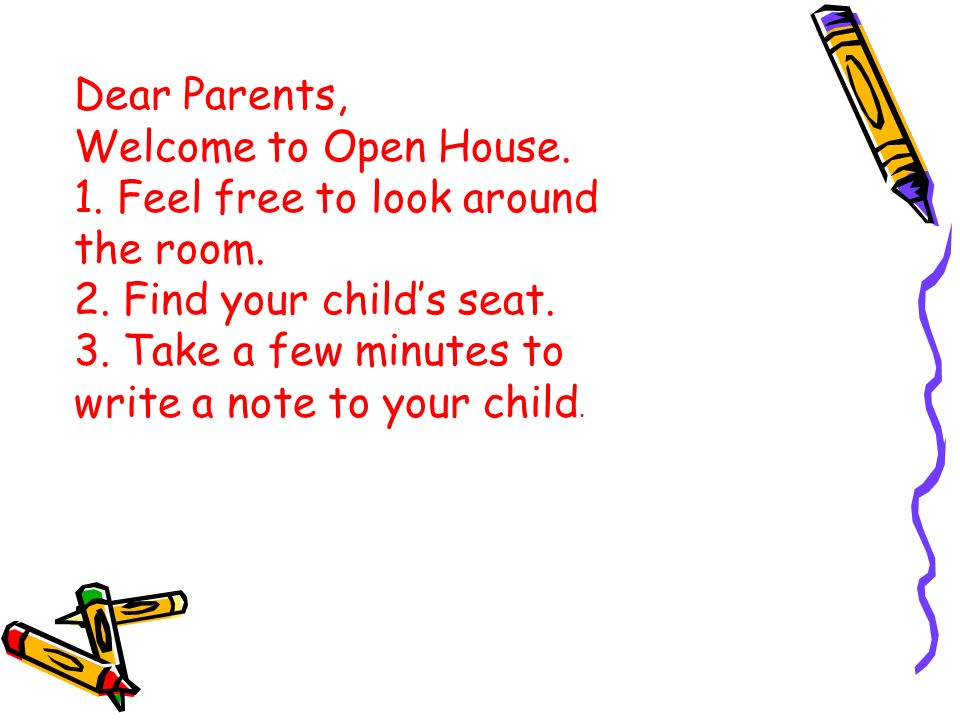 Dear Parents, Welcome to Open House. 1