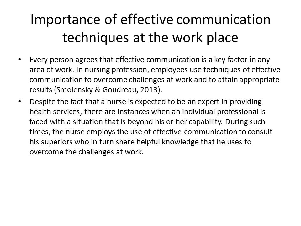 work place communication Workplace communication is the transmitting of information between one person or group and another person or group in an organization it can include emails, text messages, voicemails, notes, etc.
