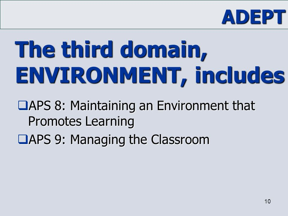 The third domain, ENVIRONMENT, includes