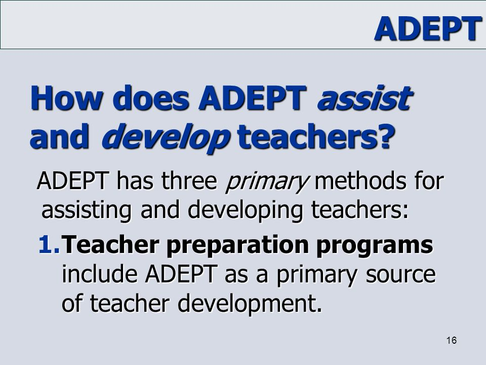 How does ADEPT assist and develop teachers