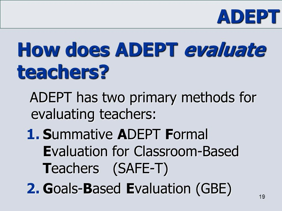 How does ADEPT evaluate teachers