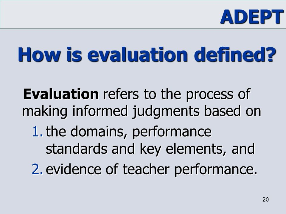 How is evaluation defined