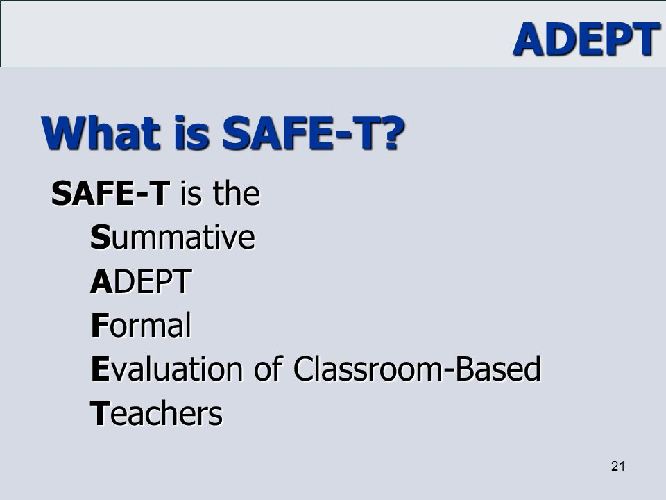 What is SAFE-T Summative ADEPT Formal Evaluation of Classroom-Based