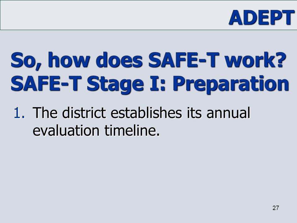 So, how does SAFE-T work SAFE-T Stage I: Preparation