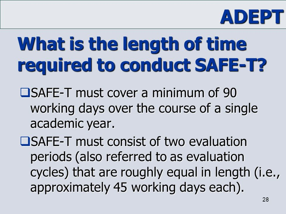 What is the length of time required to conduct SAFE-T