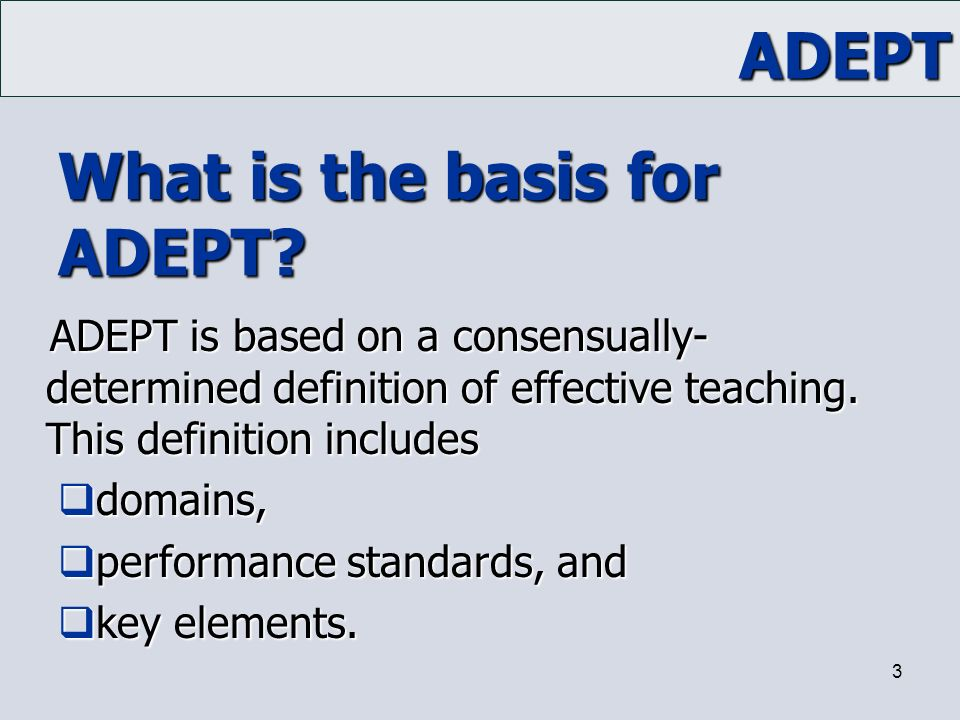 What is the basis for ADEPT