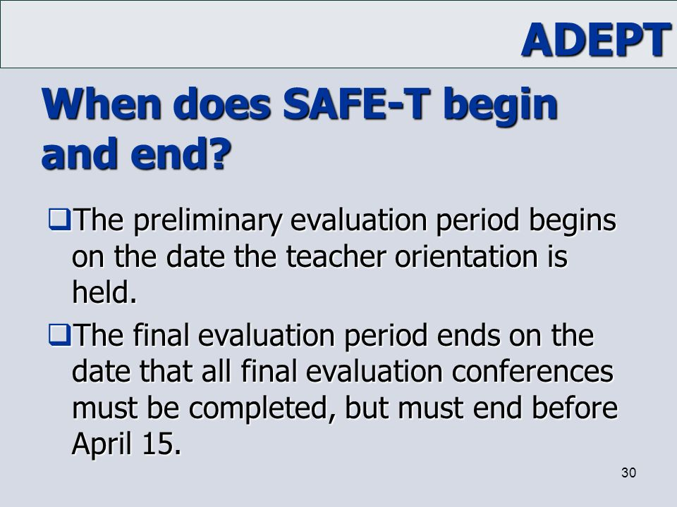 When does SAFE-T begin and end
