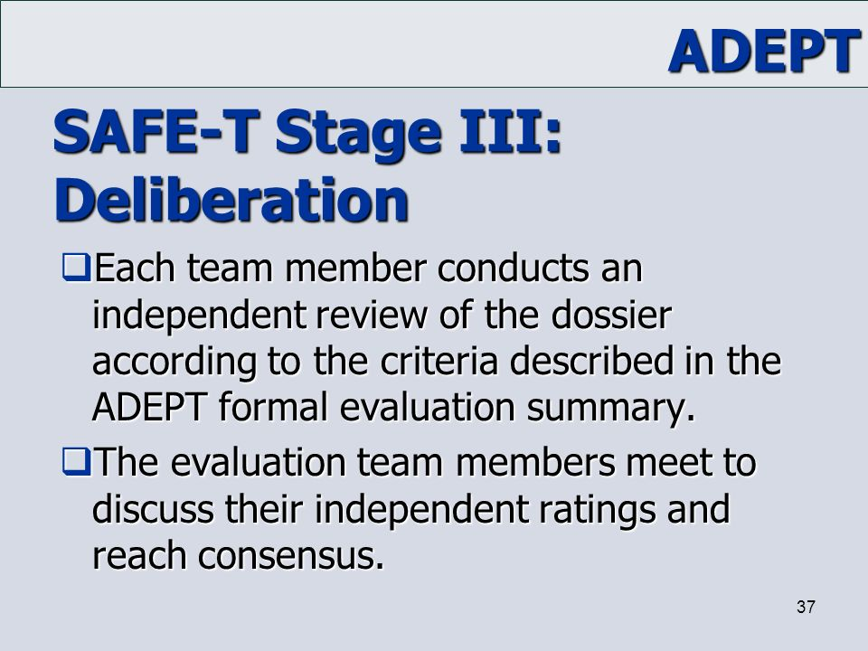 SAFE-T Stage III: Deliberation