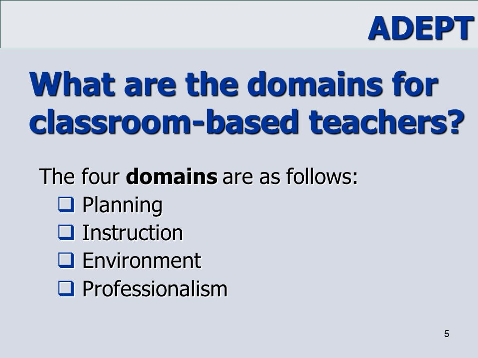What are the domains for classroom-based teachers