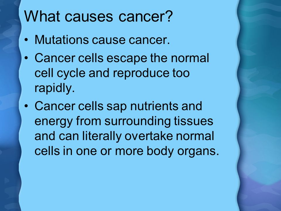 What causes cancer Mutations cause cancer.