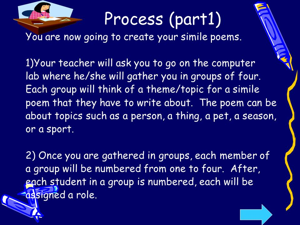 Process (part1) You are now going to create your simile poems.