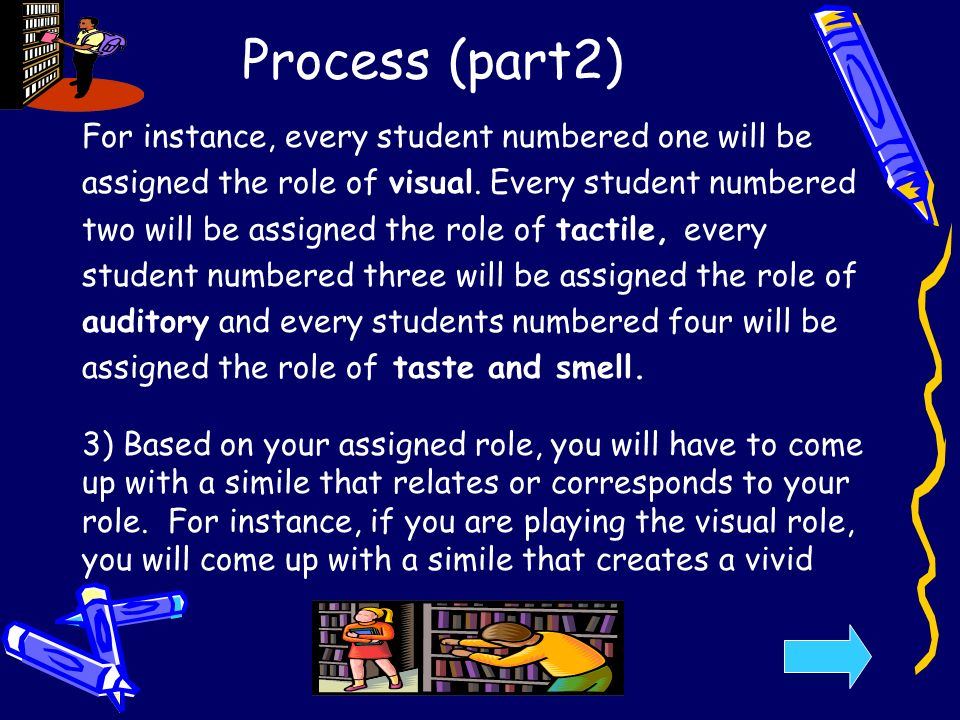 Process (part2) For instance, every student numbered one will be