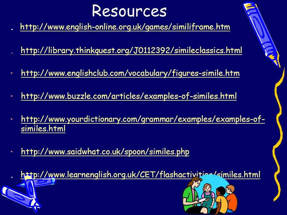 Resources . http://www.english-online.org.uk/games/similiframe.htm
