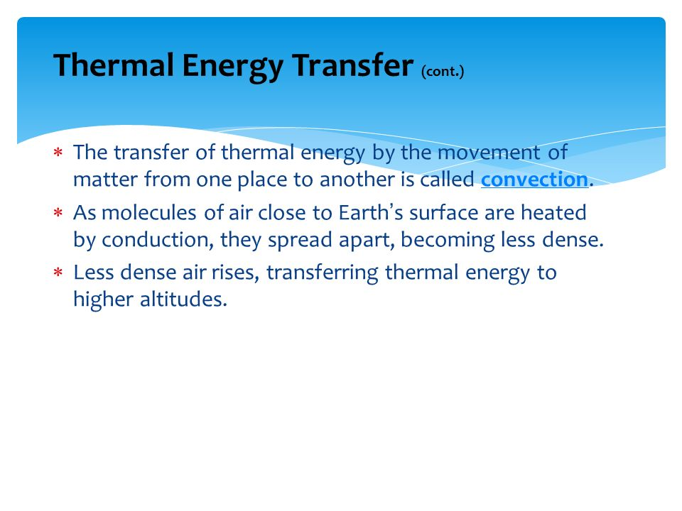 Thermal Energy Transfer (cont.)