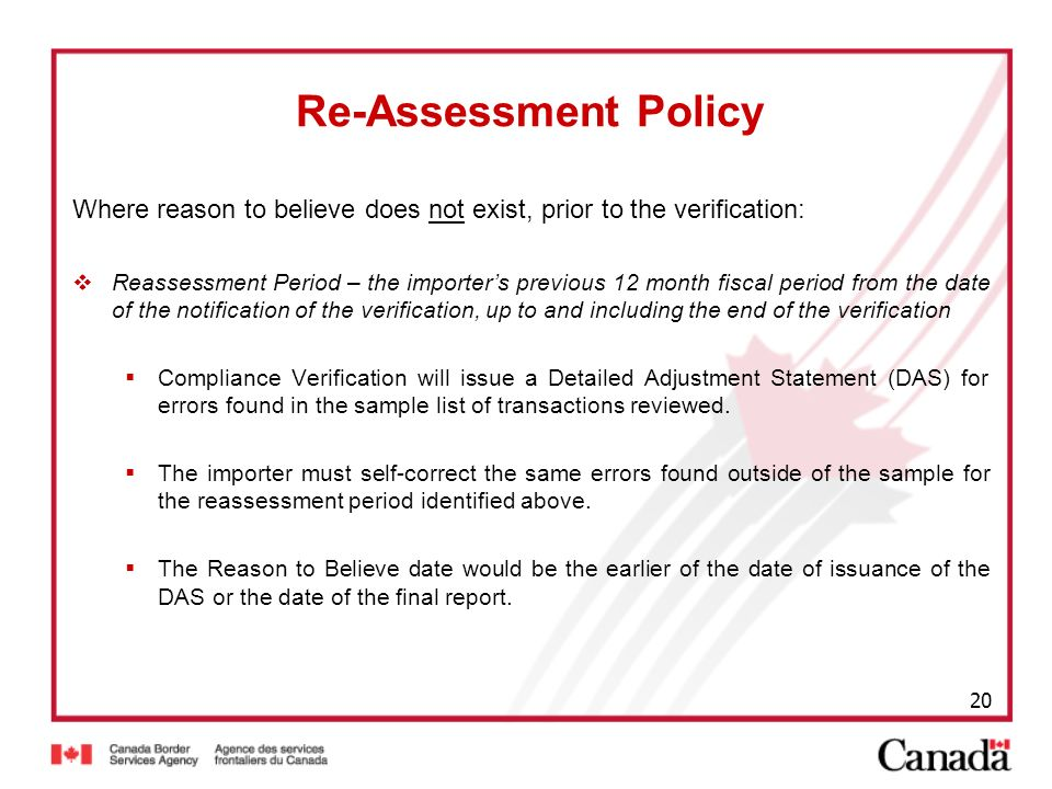 Re-Assessment Policy Where reason to believe does not exist, prior to the verification: