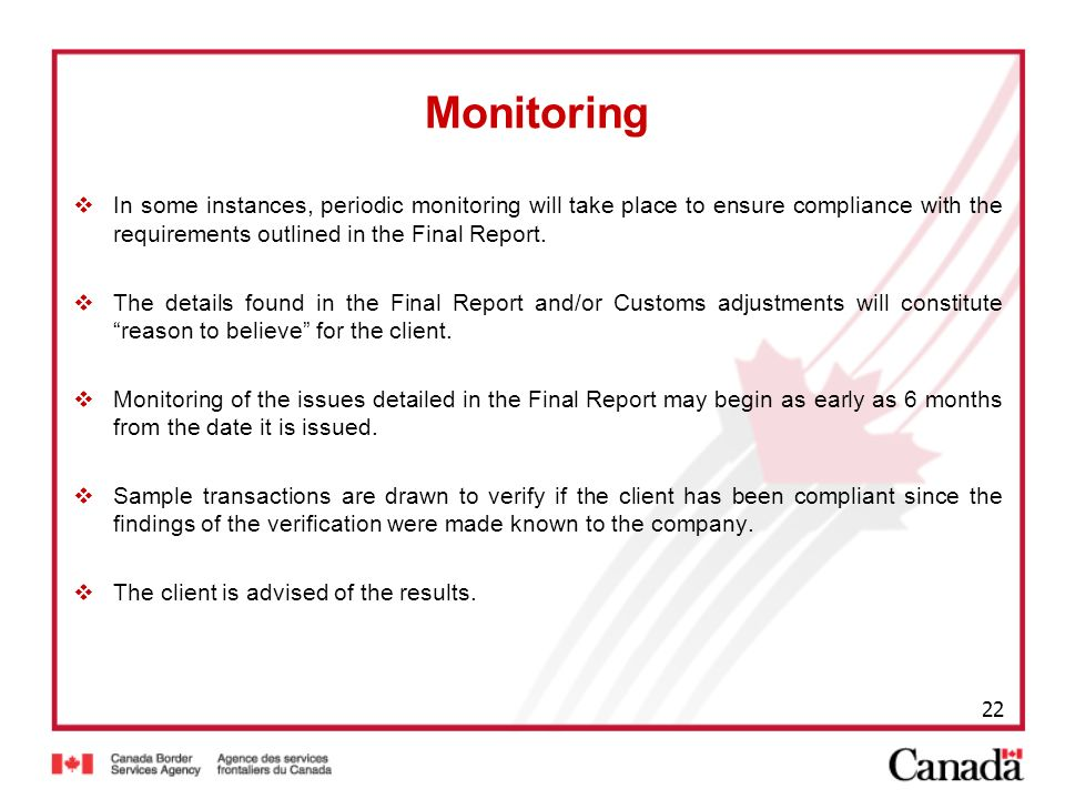 Monitoring In some instances, periodic monitoring will take place to ensure compliance with the requirements outlined in the Final Report.