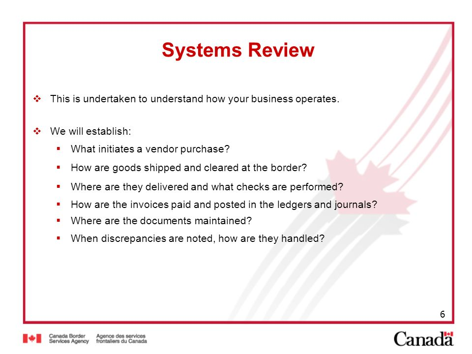 Systems Review This is undertaken to understand how your business operates. We will establish: What initiates a vendor purchase