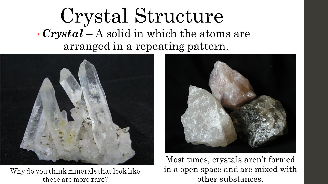 Why do you think minerals that look like these are more rare
