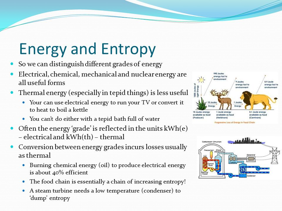 Energy and Entropy So we can distinguish different grades of energy