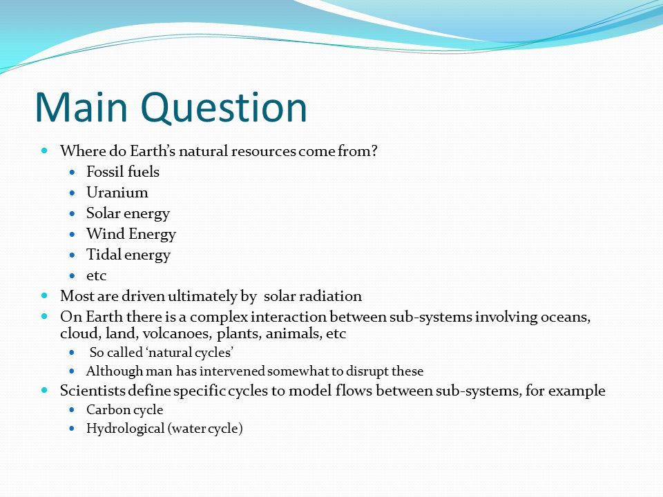 Main Question Where do Earth's natural resources come from