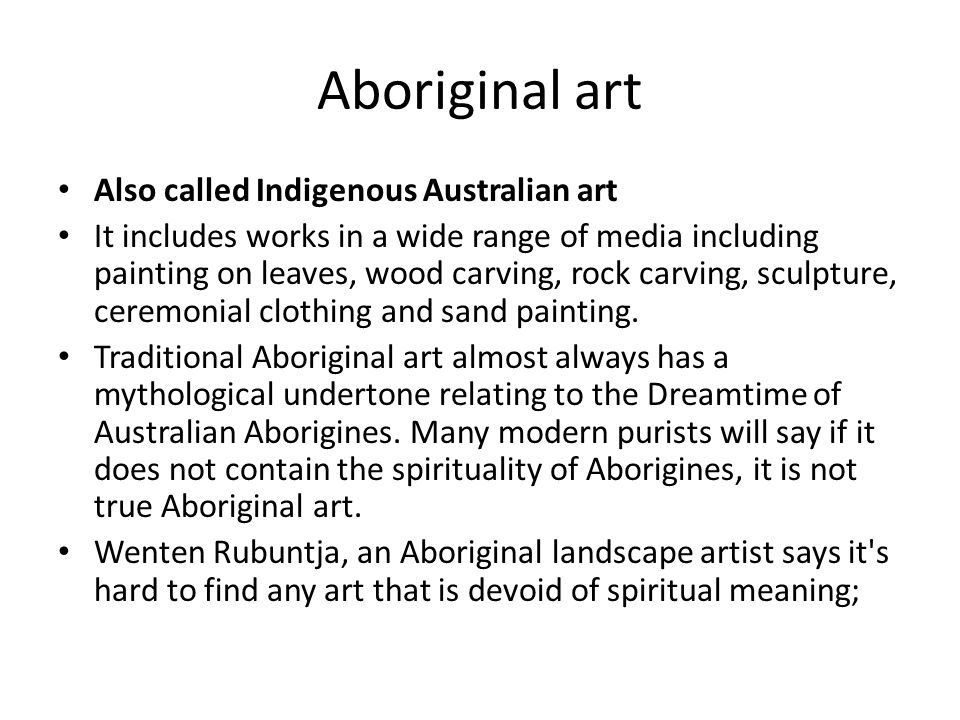 Aboriginal art Also called Indigenous Australian art