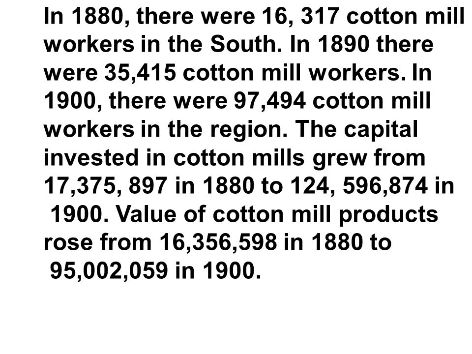 In 1880, there were 16, 317 cotton mill