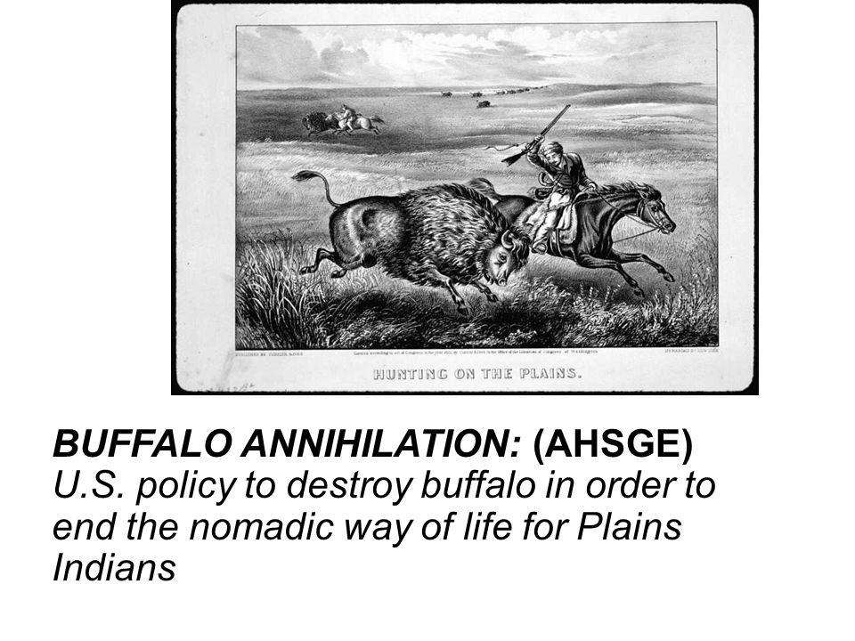 BUFFALO ANNIHILATION: (AHSGE) U. S