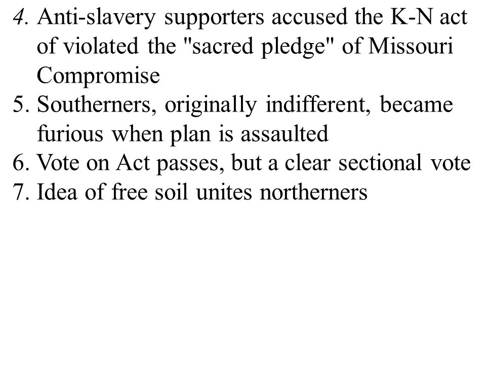 4. Anti-slavery supporters accused the K-N act