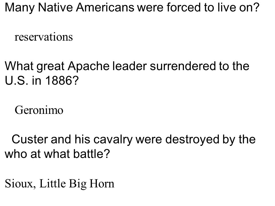 Many Native Americans were forced to live on