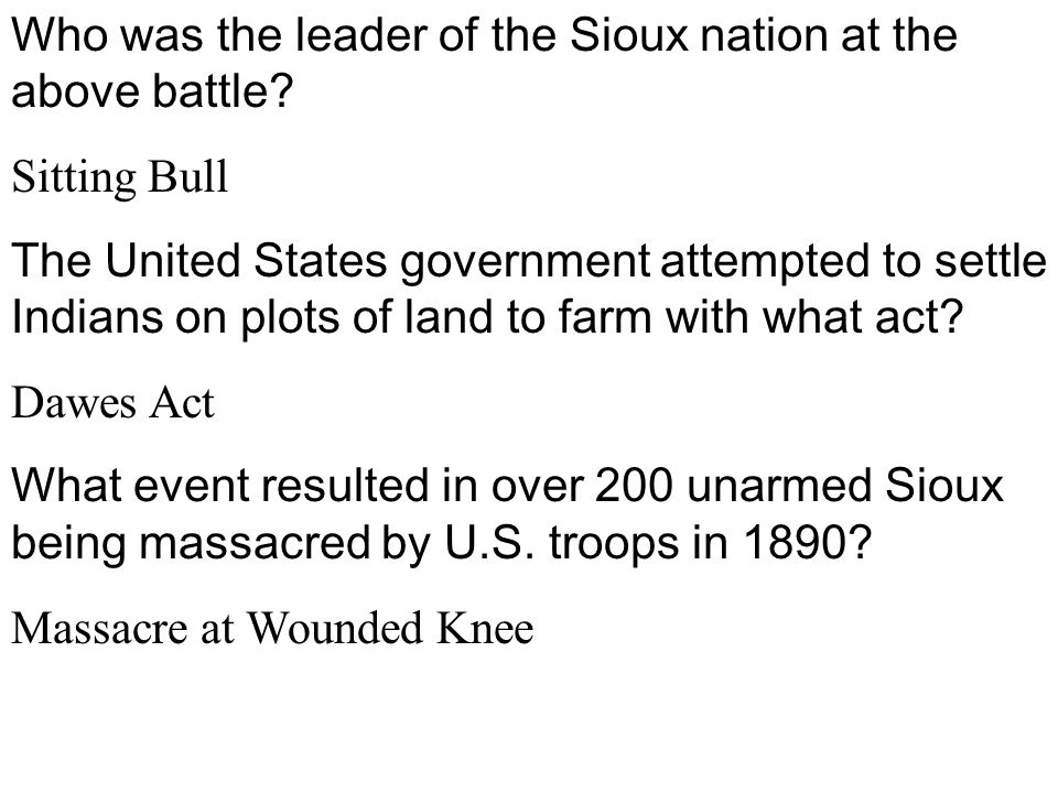 Who was the leader of the Sioux nation at the above battle