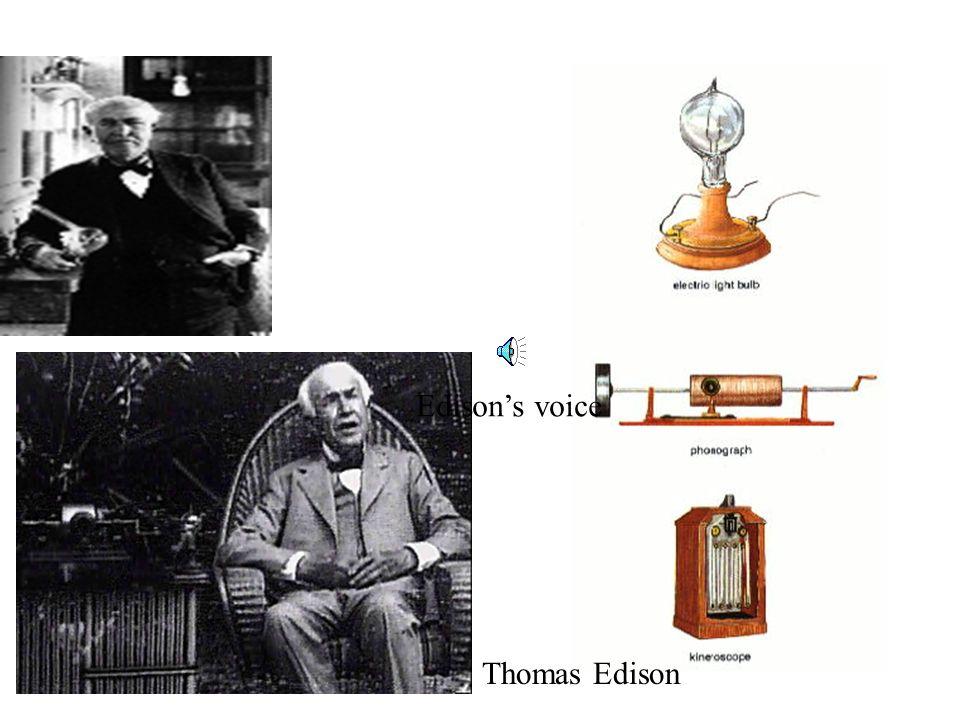 Edison's voice Thomas Edison