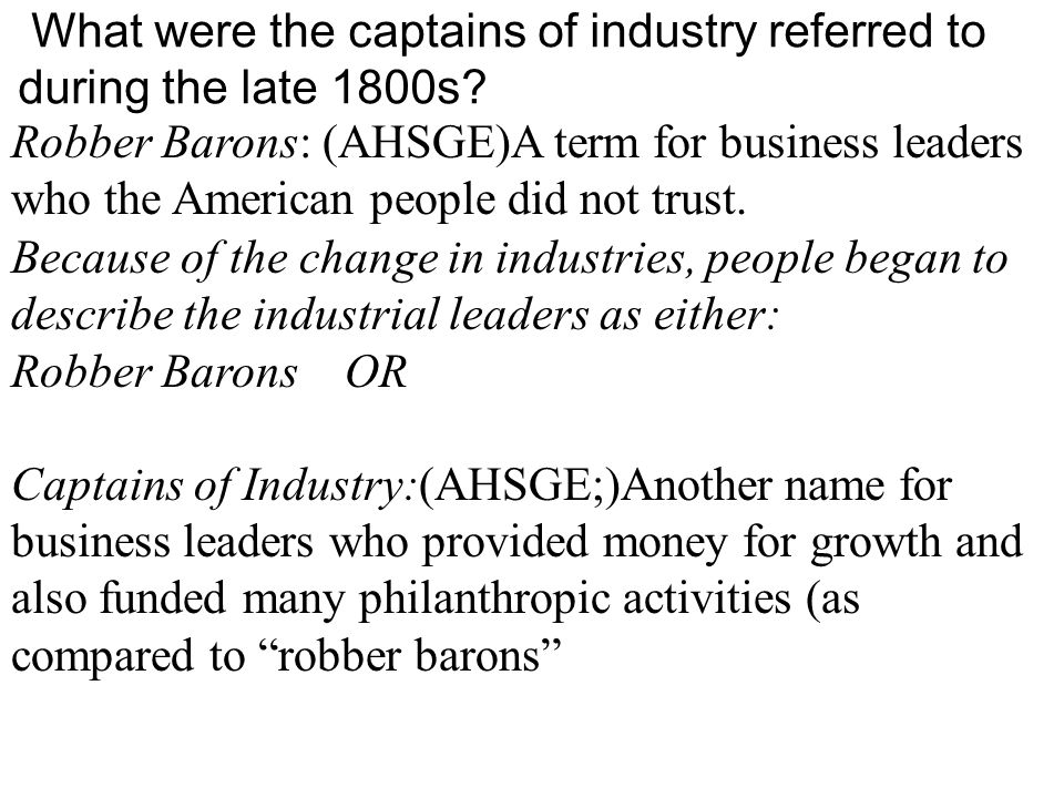 What were the captains of industry referred to during the late 1800s