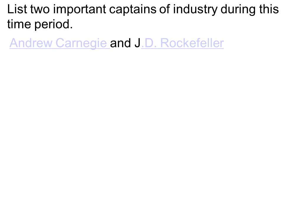 List two important captains of industry during this time period.
