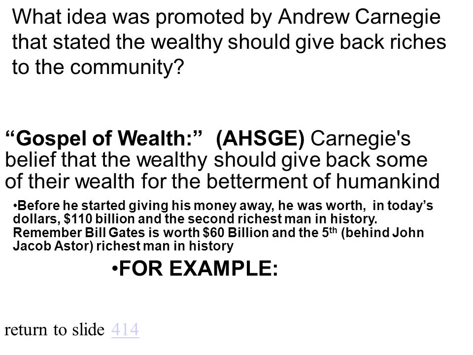 What idea was promoted by Andrew Carnegie that stated the wealthy should give back riches to the community