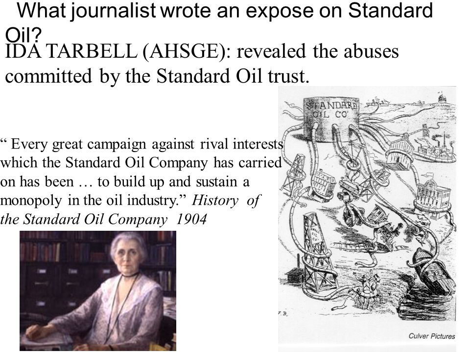 What journalist wrote an expose on Standard Oil