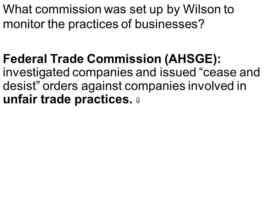 What commission was set up by Wilson to monitor the practices of businesses