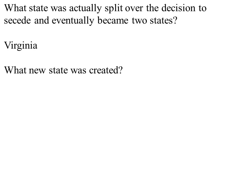 What state was actually split over the decision to secede and eventually became two states