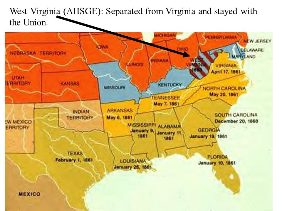West Virginia (AHSGE): Separated from Virginia and stayed with the Union.