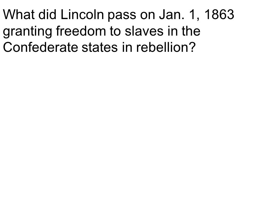 What did Lincoln pass on Jan