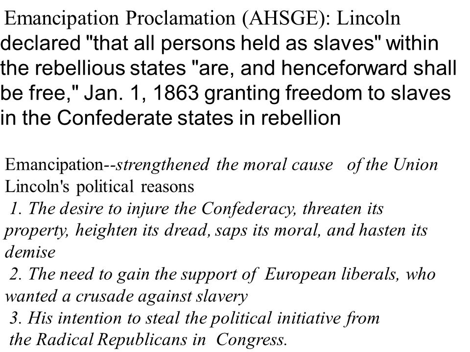 Emancipation--strengthened the moral cause of the Union