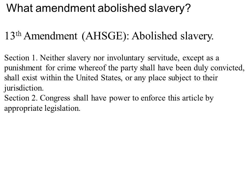 What amendment abolished slavery