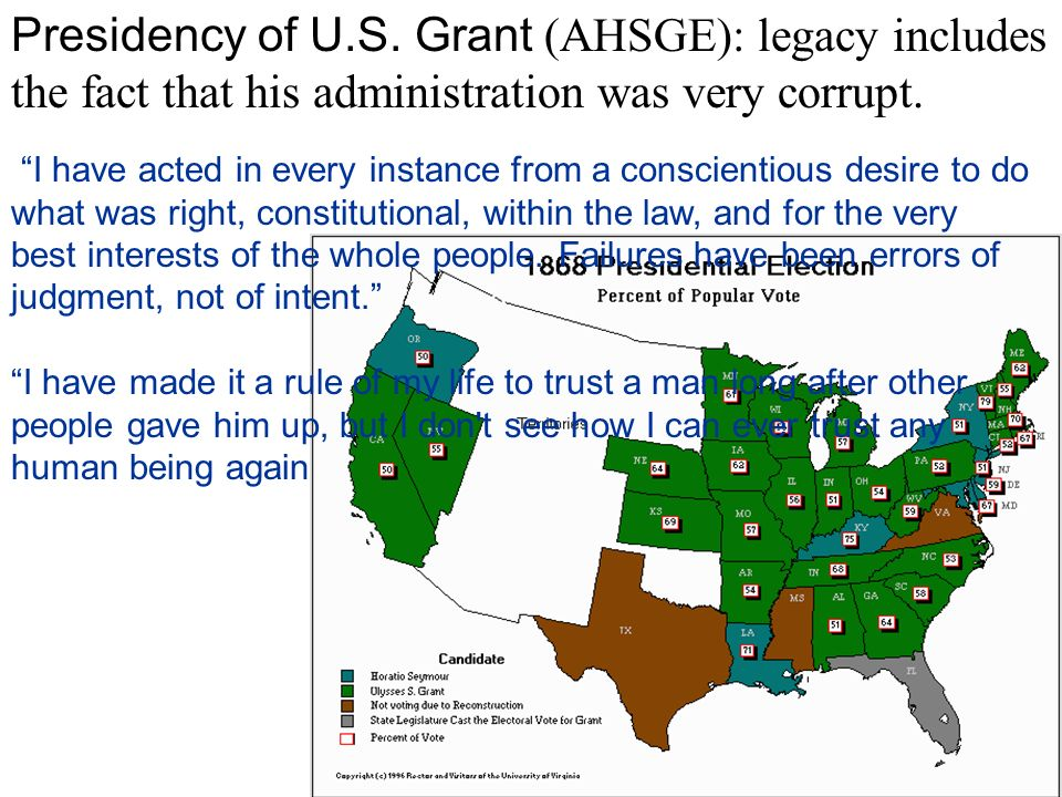 Presidency of U.S. Grant (AHSGE): legacy includes the fact that his administration was very corrupt.