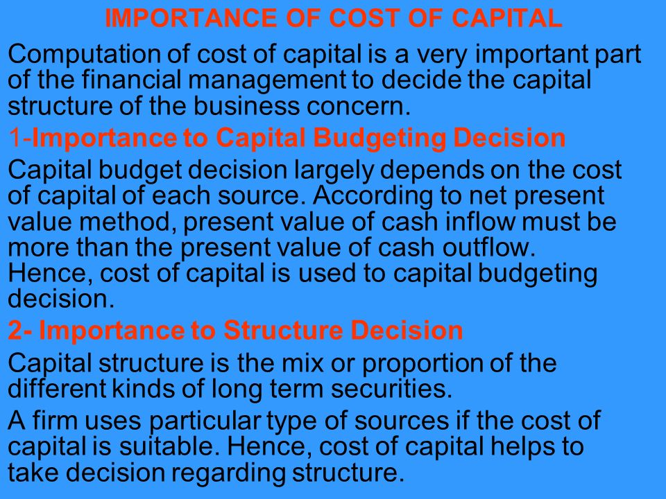discuss the importance of capital structure and the cost of capital in the efficient financial manag