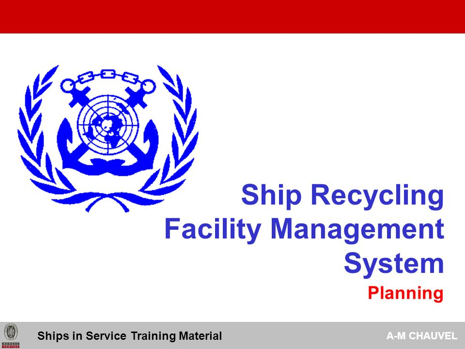 Ship Recycling Facility Management System Planning