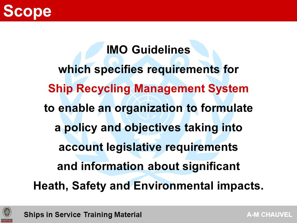 Scope IMO Guidelines which specifies requirements for