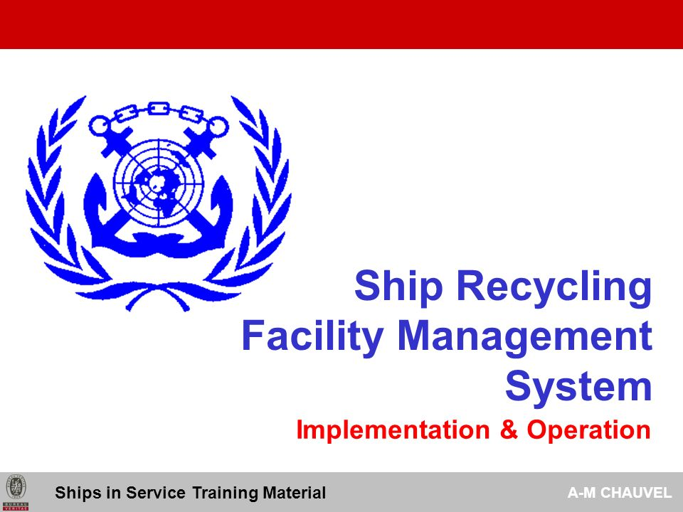Ship Recycling Facility Management System Implementation & Operation