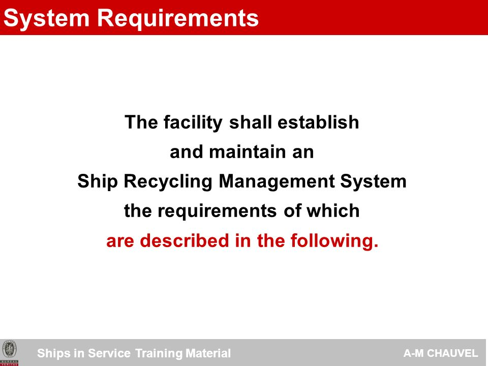 System Requirements The facility shall establish and maintain an
