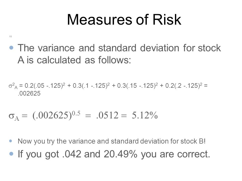 Measuring returns converting dollar returns to percentage returns measures of risk the variance and standard deviation for stock a is calculated as follows ccuart Images