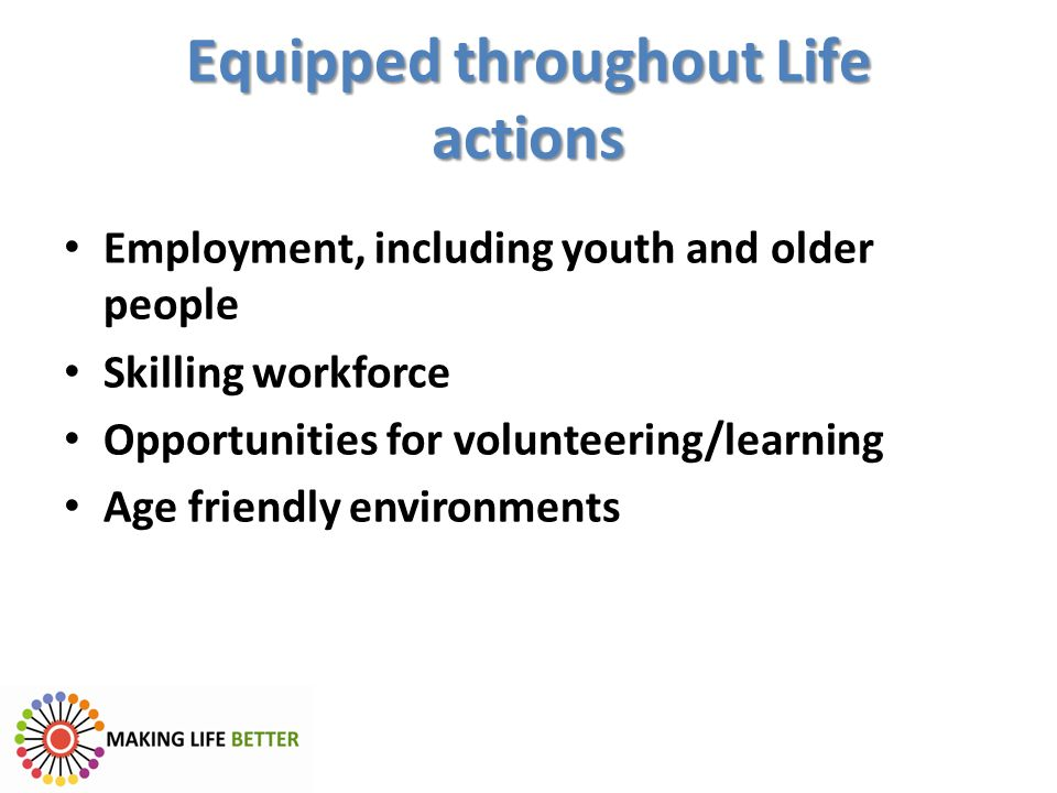 Equipped throughout Life actions